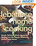 Lebanese Home Cooking: Simple, Delici...