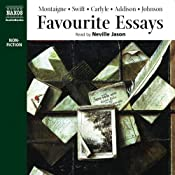 Favorite Essays | [Michel de Montaigne, Jonathan Swift, Thomas Carlyle, Joseph Addison, Samuel Johnson]