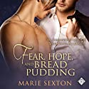 Fear, Hope, and Bread Pudding: Part of the Coda Series Audiobook by Marie Sexton Narrated by Paul Morey