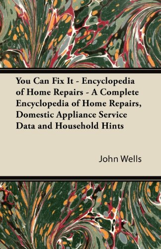 You Can Fix It - Encyclopedia of Home Repairs - A Complete Encyclopedia of Home Repairs, Domestic Appliance Service Data and Household Hints (Miscellaneous Appliances compare prices)