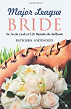 Major League Bride An Inside Look at Life Outside the Ballpark