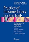 img - for Practice of Intramedullary Locked Nails: New Developments in Techniques and Applications book / textbook / text book