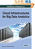 Handbook of Research on Cloud Infrastructures for Big Data Analytics (Advances in Data Mining and Database Management Book...