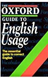 The Oxford Guide to English Usage (Oxford Paperback Reference) (0192800248) by E. S. C. Weiner