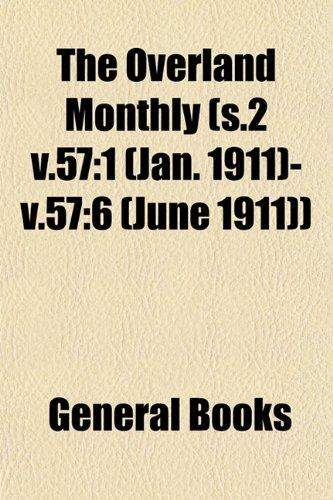 The Overland Monthly (s.2 v.57: 1 (Jan. 1911)-v.57:6 (June 1911))