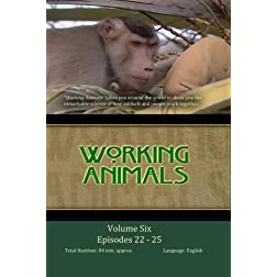 WORKING ANIMALS: Volume Six