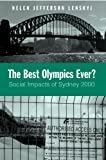 The Best Olympics Ever?: Social Impacts of Sydney 2000 (Suny Series on Sport, Culture, and Social Relations)