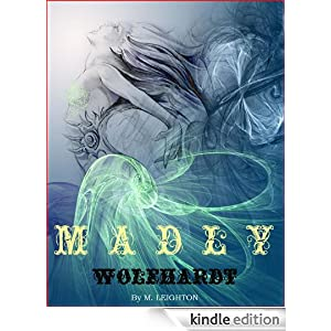 Madly and Wolfhardt (Book 1 and Book 2 of the Madly Series)