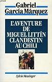 L' Aventure de Miguel Littín, clandestin au Chili