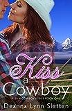 Kiss A Cowboy (Kiss A Cowboy Series Book One)