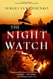 The Night Watch (Watch, Book 1) (038566365X) by Lukyanenko, Sergei