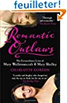 Romantic Outlaws: The Extraordinary L...
