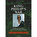 King Philip`s War - The History and Legacy of America`s Forgotten Conflictpar Eric B. Schultz