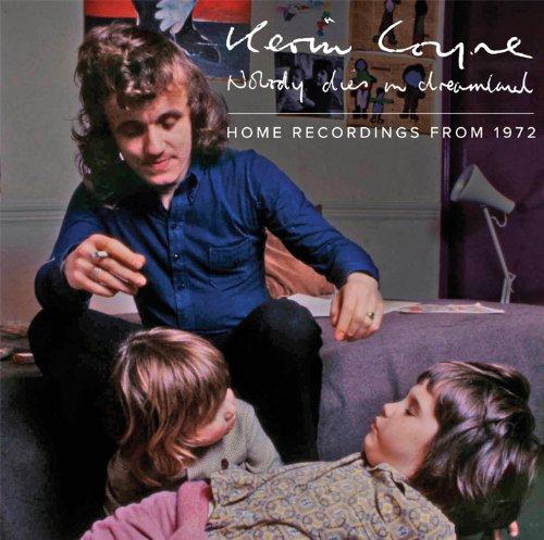 Nobody Dies in Dreamland: Home Recordings 1972 by Kevin Coyne