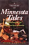 A Treasury of Minnesota Tales: Unusual, Interesting, and Little-Known Stories of Minnesota (Stately Tales) (1558536639) by Garrison, Webb