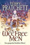Terry Pratchett Los Pequenos Hombres Libre / The Wee Free Men: Los Pequenos Hombres Libres/ the Small Free Men