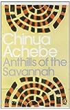 Anthills of the Savannah. Chinua Achebe (Penguin Modern Classics)