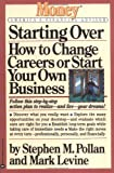 Starting Over: How to Change Your Career or Start Your Own Business (Money: America's Financial Advisor) (0446671665) by Pollan, Stephen M.