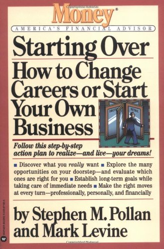Starting Over: How to Change Your Career or Start Your Own Business (Money: America's Financial Advisor)