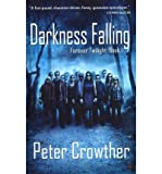 Darkness Falling (Angry Robot) (085766168X) by Crowther, Peter