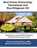 Real Estate Ownership, Investment and Due Diligence 101: A Smarter Way to Buy Real Estate (Volume 2)