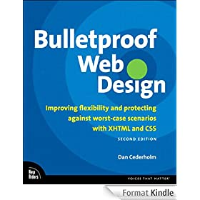 Bulletproof Web Design: Improving flexibility and protecting against worst-case scenarios with XHTML and CSS, Second Edition (2nd Edition)
