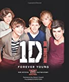 One Direction One Direction: Forever Young: Our Official X Factor Story by One Direction 1st (first) Edition (2011)