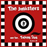 The Janksters and the Talking Slug (age 7-10yrs (Books For Boys))by Cid and Mo