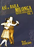 Así Se Baila Milonga 3: Pepito Avellaneda