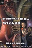So You Want to Be a Wizard (0152049401) by Duane, Diane