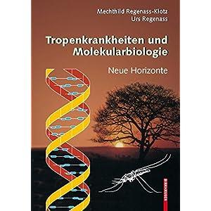 Tropenkrankheiten und Molekularbiologie - Neue Horizonte