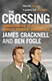 The Crossing. Conquering the Atlantic in the World's Toughest Rowing Race