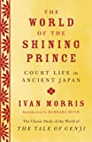 Acquista The World of the Shining Prince: Court Life in Ancient Japan (Vintage) [Edizione Kindle]