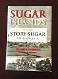 img - for Sugar Islands: The 165-Year Story of Sugar in Hawaii by William Henry Dorrance (2001-08-02) book / textbook / text book