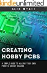 Creating Hobby PCBs: A simple guide t...