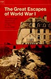 img - for The Great Escapes of World War I: True Escape Stories of Prisoners of War From WWI book / textbook / text book