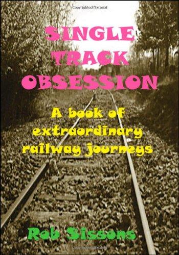 单线痴迷: 非同寻常的铁路旅程的一本书