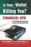Is Your Wallet Killing You?: Financial CPR (Volume 1)