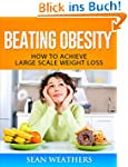 Beating Obesity: How to achieve large...