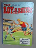 Tiger Book of Roy of the Rovers 1959: Super Football Annual Various
