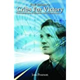 Cribs for Victory: The Untold Story of Bletchley Park's Secret Roomby Joss Pearson