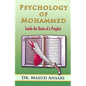 Psychology of Mohammed: Inside the Brain of A         Prophet