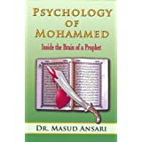 Psychology of Mohammed: Inside the Brain of a Prophetby Masud Ansari