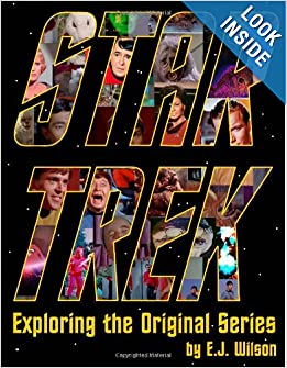 Star Trek: Exploring the Original Series by E.J. Wilson