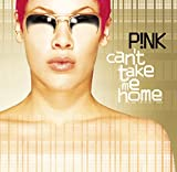 Songtexte von P!nk - Can't Take Me Home