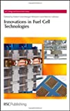 img - for Innovations in Fuel Cell Technologies (RSC Energy and Environment Series) book / textbook / text book