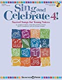 img - for Sing and Celebrate 4! Sacred Songs for Young Voices: Book/Enhanced CD (with reproducible pages and PDF song charts) book / textbook / text book