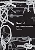 Download Knotted: A Knot & Ropework Reference Guide