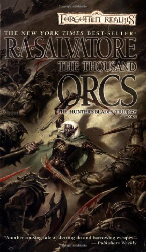 The Thousand Orcs (Forgotten Realms: The Hunter's Blades Trilogy, Book 1) (International Hunters Inc compare prices)