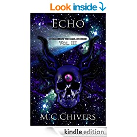 Echo, Vol. III (Approaching the Dark Age Series Book 3)